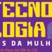UNIT sedia evento de tecnologia em comemoração ao mês da mulher